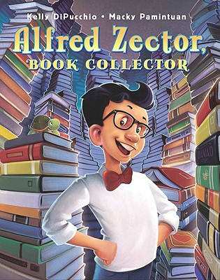 Alfred Zector, Book Collector By Dipucchio, Kelly/ Pamintuan, Macky (ILT)