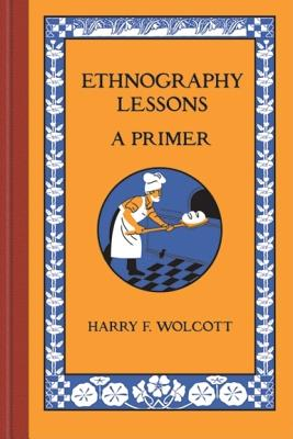 Ethnography Lessons By Wolcott, Harry F.